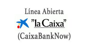 Línea Abierta de La Caixa (ahora CaixaBankNow)